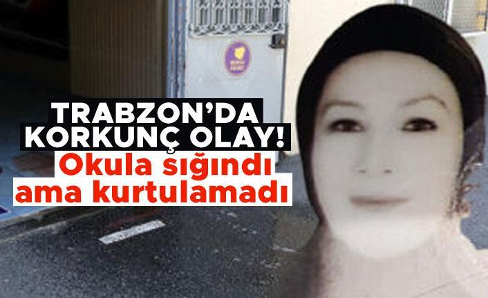 Trabzon'da korkunç olay! Okula sığındı ama kurtulamadı