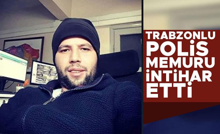 Trabzonlu polis memuru intihar etti