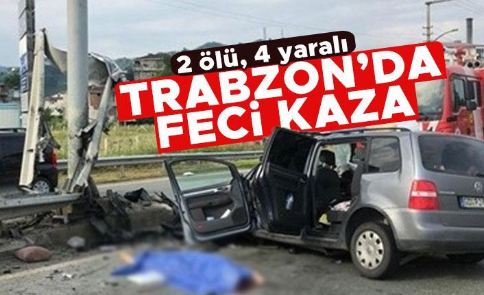 Trabzon'da feci kaza: 2 ölü 4 yaralı