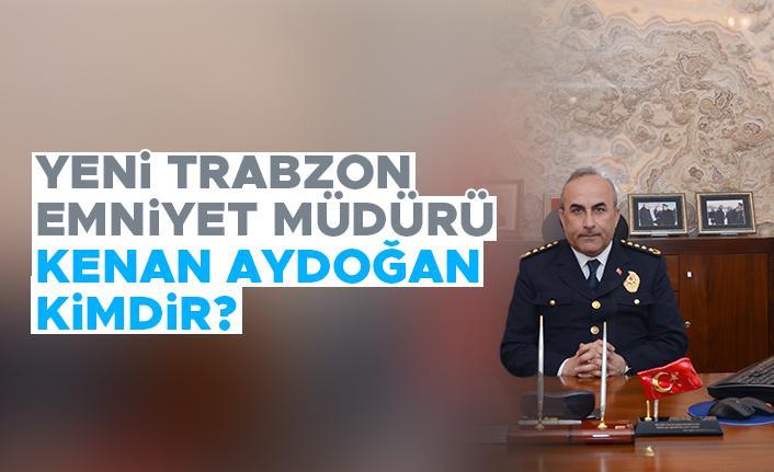 Yeni Trabzon Emniyet Müdürü Kenan Aydoğan kimdir?