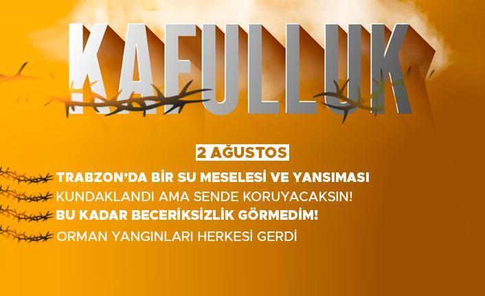 Kafulluk - 2 Ağustos 2021