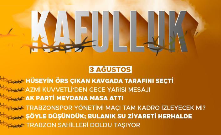 Kafulluk - 3 Ağustos 2021
