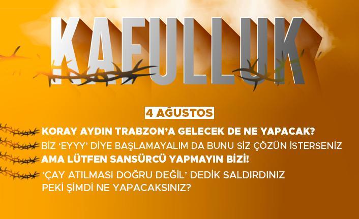Kafulluk - 4 Ağustos 2021