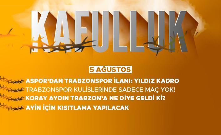 Kafulluk - 5 Ağustos 2021