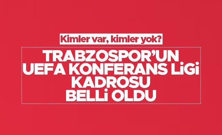 Trabzonspor'un UEFA Konferans Ligi kadrosu belli oldu