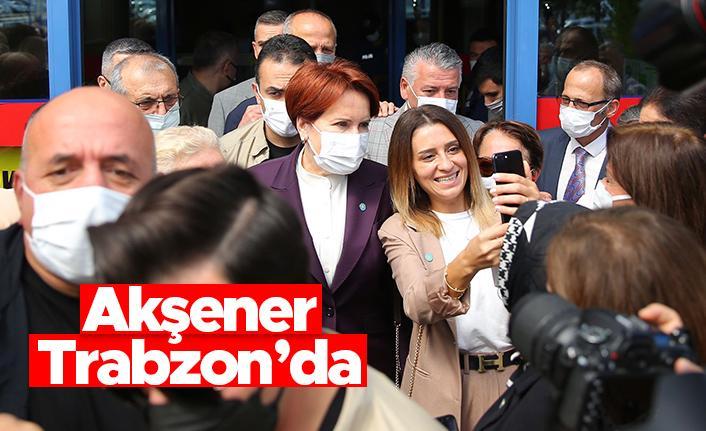İYİ Parti Genel Başkanı Meral Akşener Trabzon'da