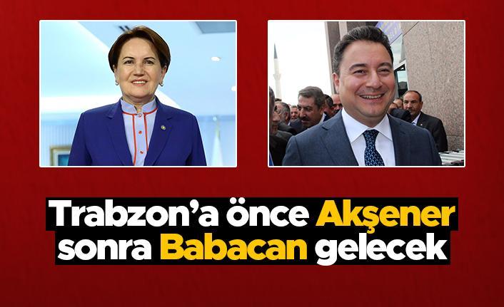 Trabzon'a önce Meral Akşener, sonra Ali Babacan gelecek